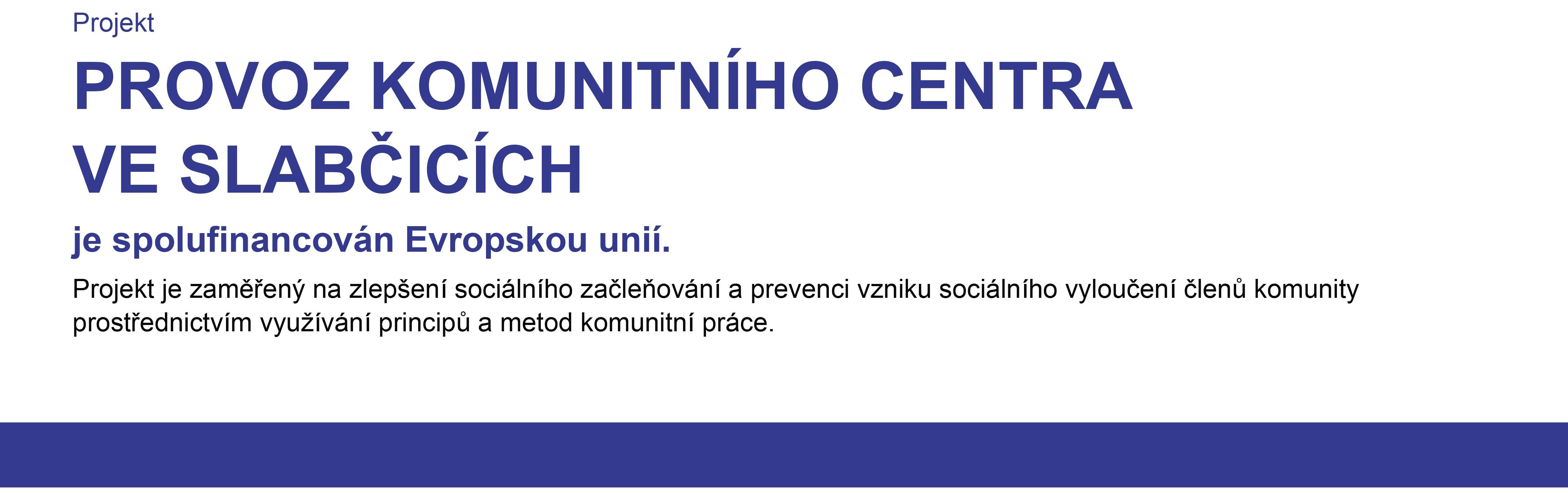 Projekty publicita 2021 : Název projektu: Provoz komunitního centra Slabčice - provoz